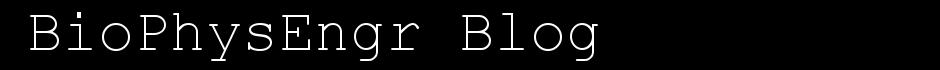 BioPhysEngr Blog