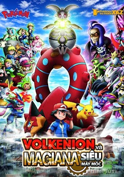 Pokemon Phần 19: Volkenion Và Magiana Siêu Máy Móc