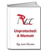 Coming 2019! Unprotected: A Memoir