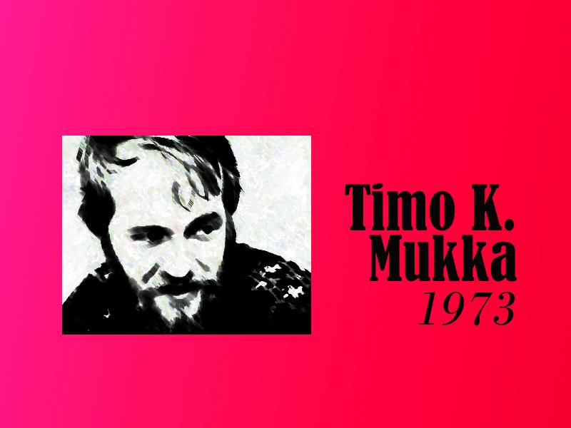 Timo K. Mukka. Maa on työtön laulu –dokumentti