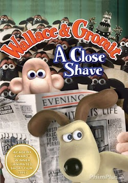 Wallace Và Gromit: A Close Shave - Wallace And Gromit In A Close Shave