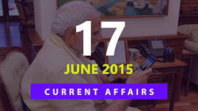 Current Affairs 17 June 2015