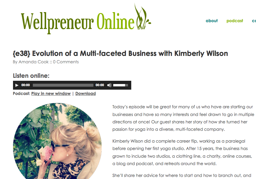 http://wellpreneuronline.com/e38-evolution-of-a-multi-faceted-business-with-kimberly-wilson-2/