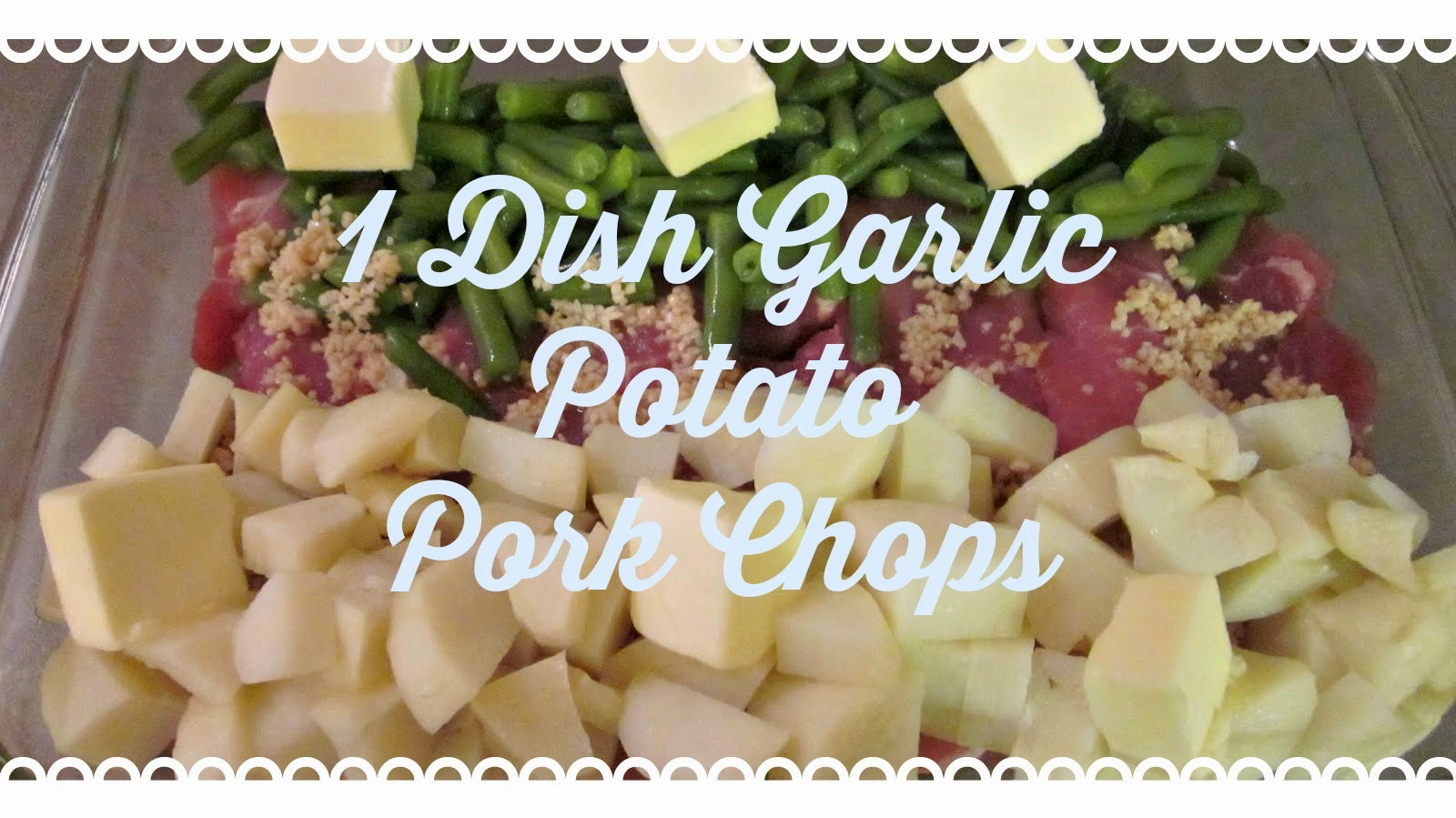 Recipe, 1 dish recipe, garlic potato pork chops, easy, baked pork chops, baked recipes for pork chops.