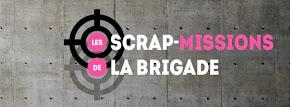 DT scrap-missions de la brigade