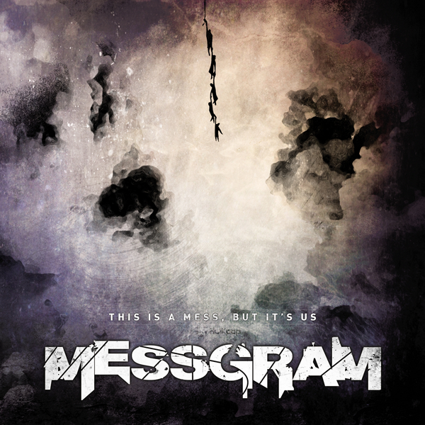 Messgram – This Is A Mess, But It`s Us. – EP
