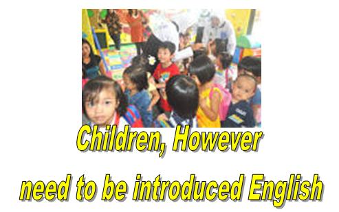 Dengan cara yang menyenangkan anak dapat diperkenalkan Bahasa Inggris