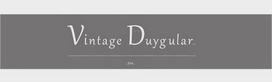 !Vintage Duygular!