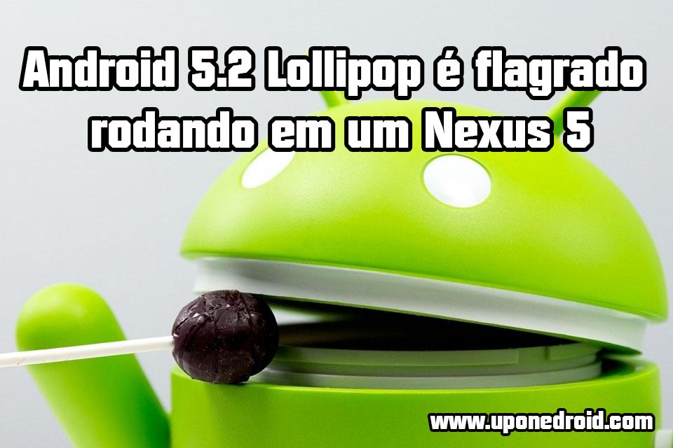 Android 5.2 Lollipop é flagrado rodando em um Nexus 5