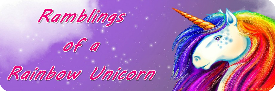 Ramblings of a Rainbow Unicorn