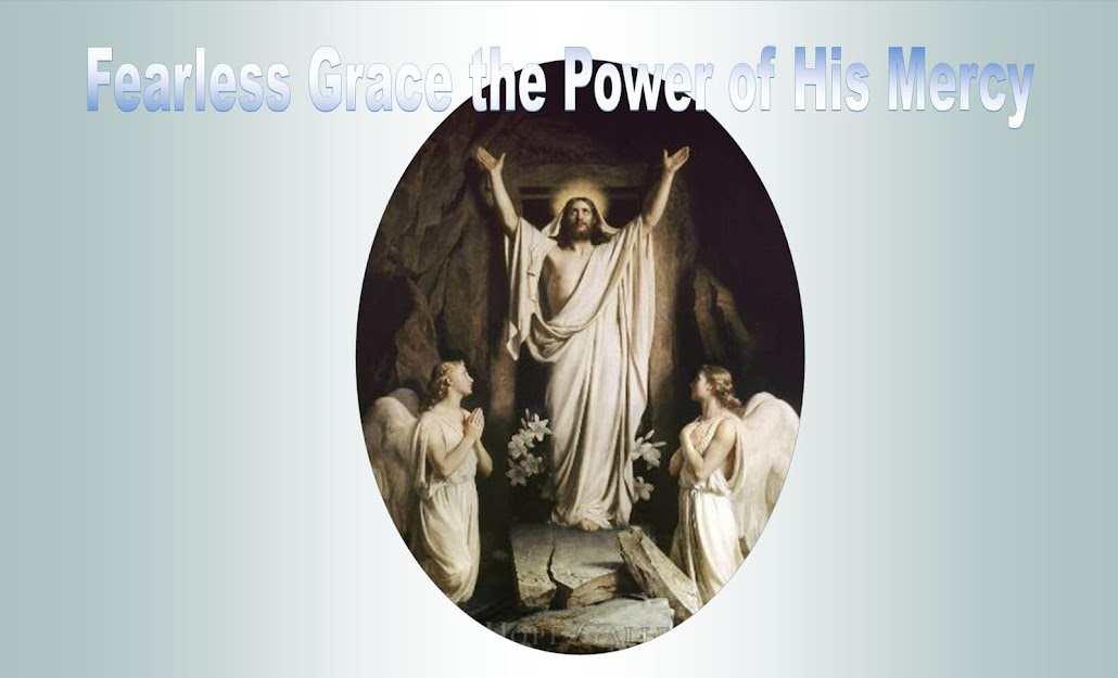 Fearless Grace the Power of His Mercy