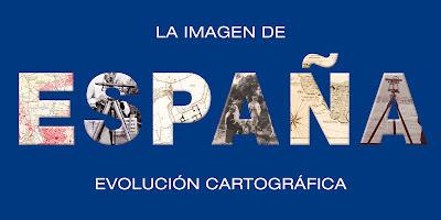 La Imagen de España, evolución cartográfica.