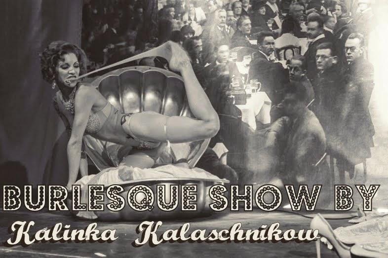 Burlesque show by KALINKA KALASCHNIKOW (A)