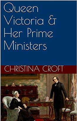 Queen Victoria & Her Prime Ministers