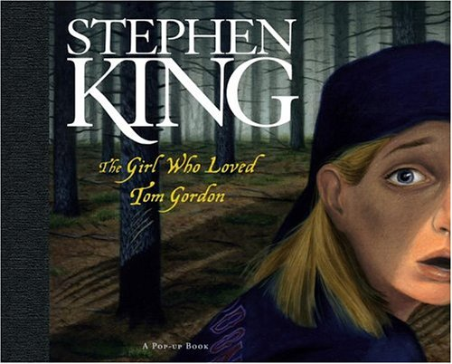 the girl who loved tom gordan The girl who loved tom gordon: a pop-up book (signed) by stephen king and a great selection of similar used, new and collectible books available now at abebookscom.