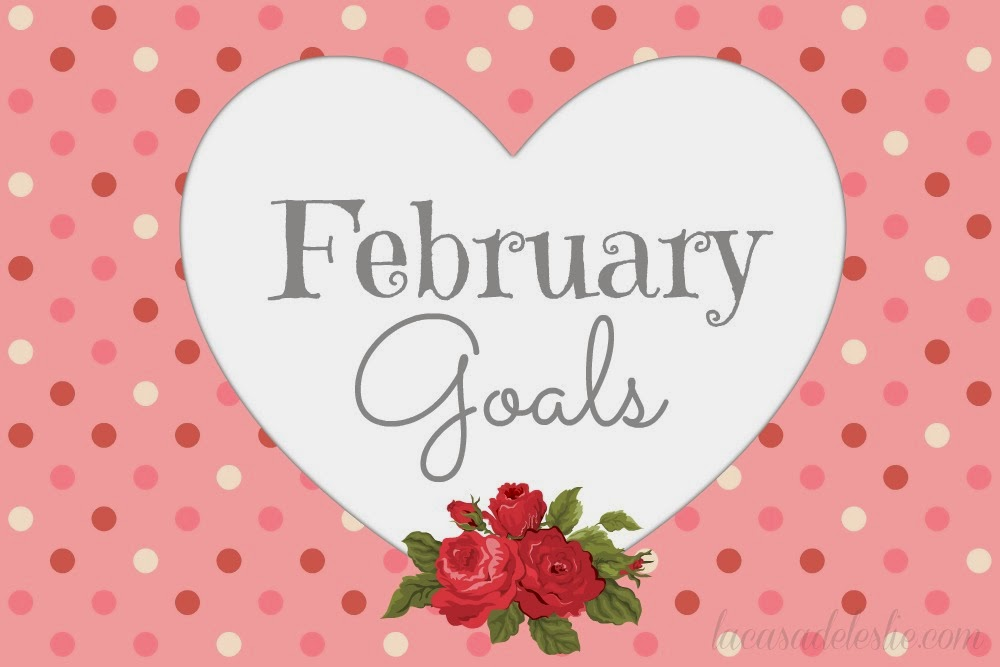 February Goals - lacasadeleslie.com