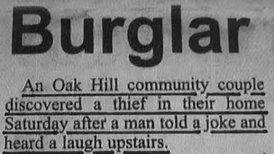 einbrecher muss über witz lachen. An Oak Hill community couple discovered a thief in their home Saturday after a man told a joke and heard a laugh upstairs.