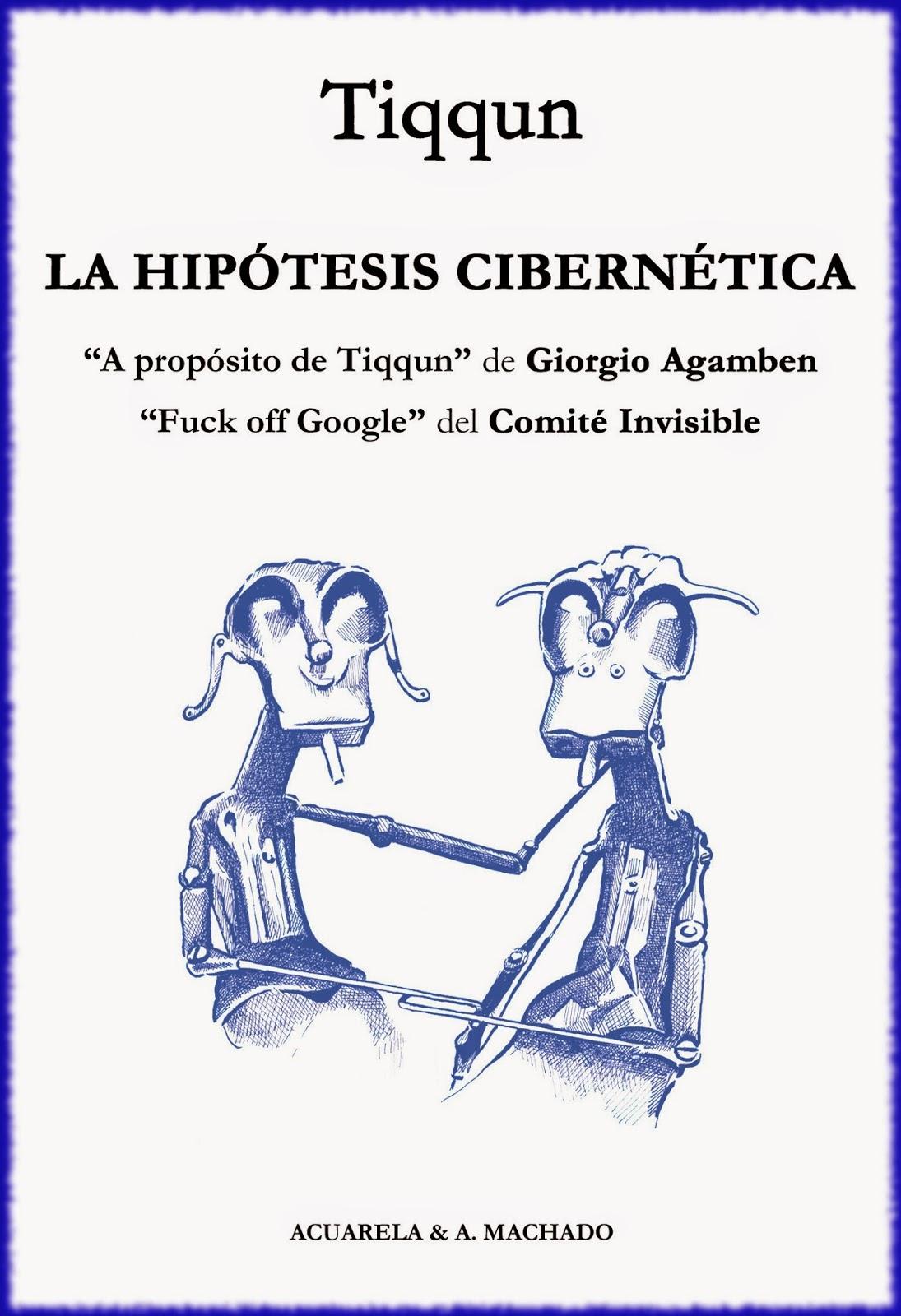 Tiqqun: <i>La Hipótesis Cibernética</i>