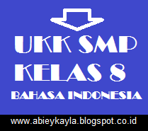 Soal UKK Bahasa Indonesia Kelas 8 Semester 2/Genap TP.2015/2016 KTSP
