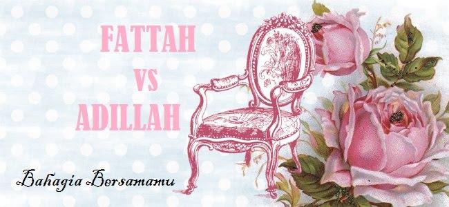 FATTAH vs ADILLAH