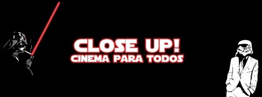 CLOSE UP!