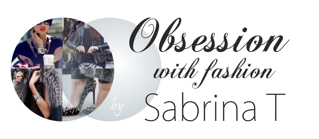 Obsession with fashion by Sabrina T.