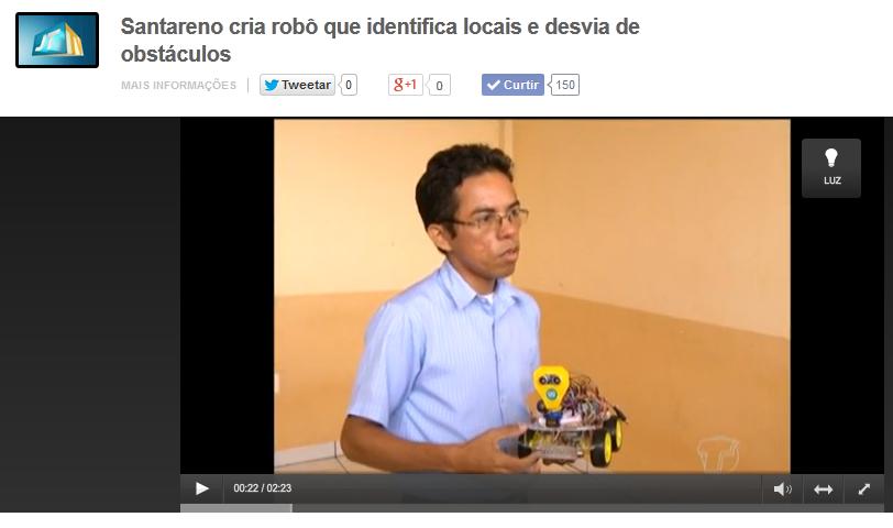 http://g1.globo.com/pa/santarem-regiao/jornal-tapajos-2edicao/videos/t/edicoes/v/santareno-cria-robo-que-identifica-locais-e-desvia-de-obstaculos/3375333/