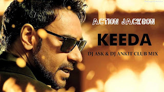 ACTION JACKSON - KEEDA CLUB MIX - DJ ASK & DJ ANKIT