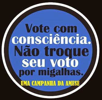 UMA CAMPANHA DA AMESE PELO VOTO CONSCIENTE.
