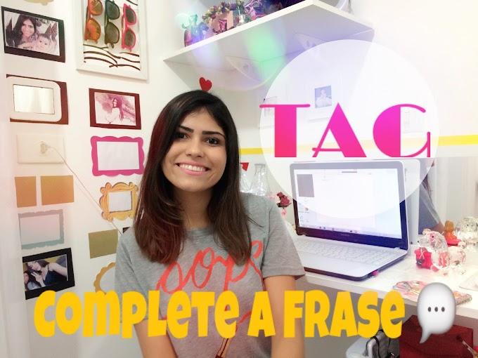 Vídeo: TAG Complete a Frase - Sem CORTE!