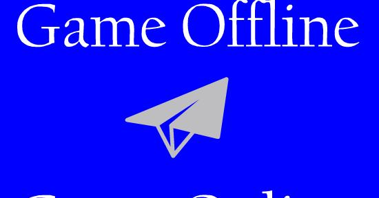 TKJ Class: Cara Membuat Game Online Menjadi Offline
