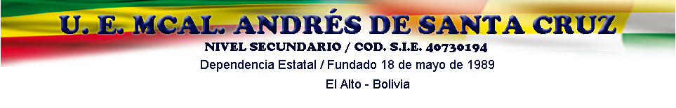 UEMASC UNIDAD EDUCATIVA MARISCAL ANDRES DE SANTA CRUZ EL ALTO BOLIVIA