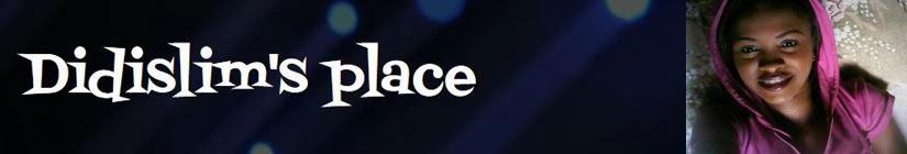 Didislim's place