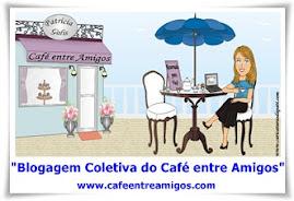 """Blogagem Coletiva """"Café entre amigos"""""""