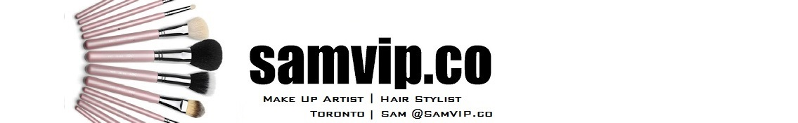 Sam VIP - Toronto Makeup Artist and Hair Stylist