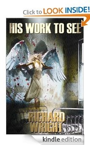 Free eBook Feature: His Work To See by Richard Wright
