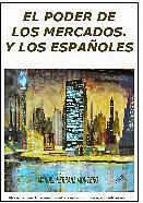 EL PODER DE LOS MERCADOS. Y LOS ESPAÑOLES