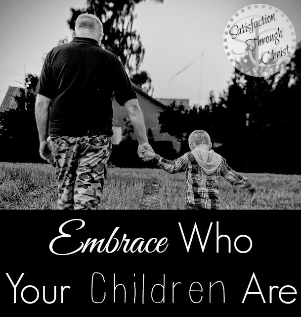 Embrace Who Your Children Are