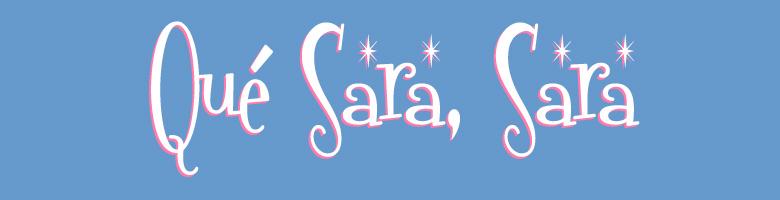 Que Sara, Sara