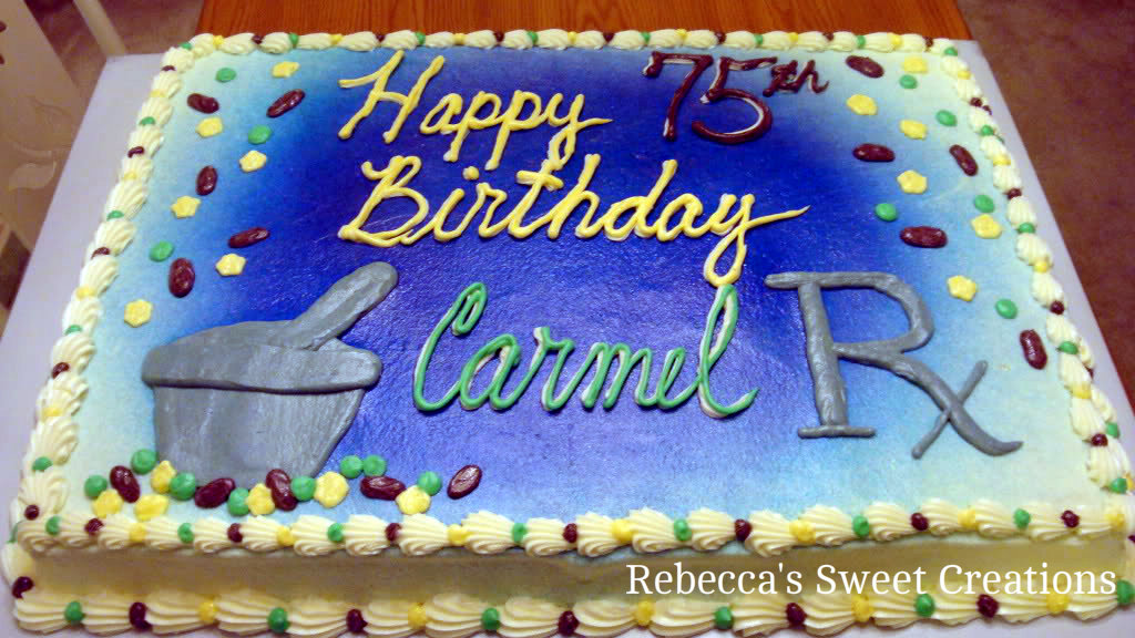 happy 75th birthday carmel this full sheet cake was for a pharmacist ...
