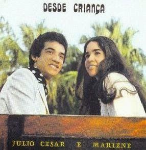 J�lio C�sar e Marlene - Desde Crian�a 1980
