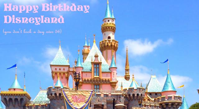 Happy 57th Birthday Disneyland