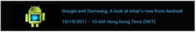 2011年10月19日香港: Google + Samsung 正式公佈雪糕三明治(Ice Cream Sandwich)