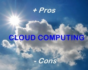 Cloud Computing Basics : The Pros and Cons of Cloud Computing by several IT experts