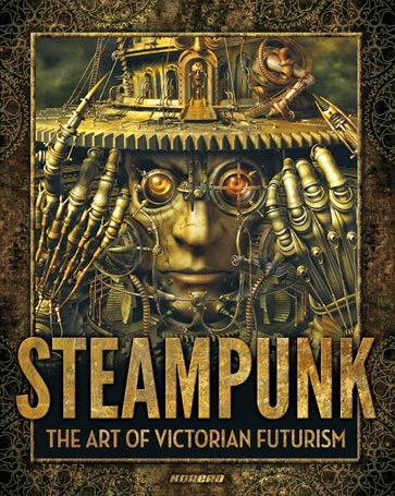 Steampunk; The Art of Victorian Futurisme