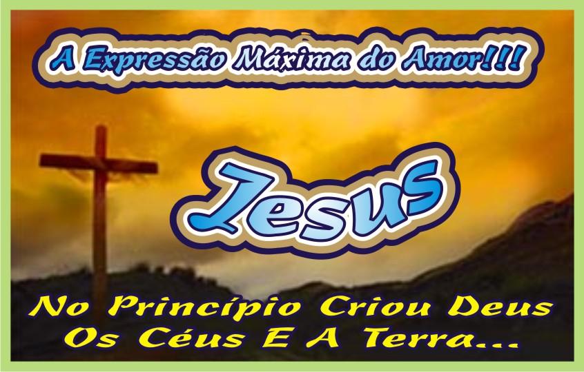 O Maior Amor do Universo O Amor de Jesus Por Nós