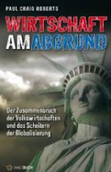 WIRTSCHAFT AM ABGRUND. Der Zusammenbruch der Volkswirtschaften und das Scheitern der Globalisierung