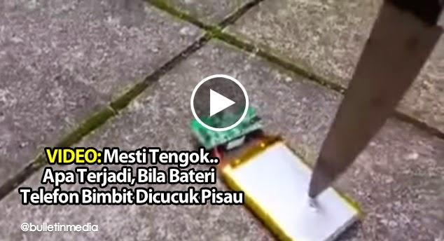 VIDEO Mesti Tengok Apa Terjadi Bila Bateri Telefon Bimbit Dicucuk Pisau