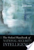 The Oxford handbook of national security intelligence (