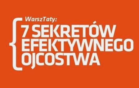 http://www.tato.net/tatonet_en/warsztaty/details/397-7-sekretow-efektywnego-ojcostwa
